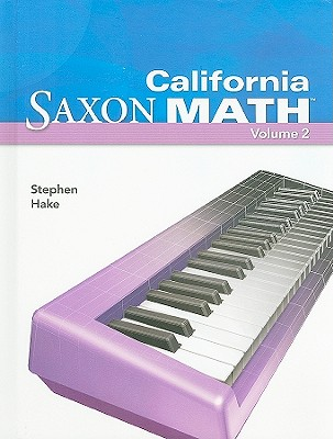 California Saxon Math: Intermediate 4, Volume 2 - Hake, Stephen