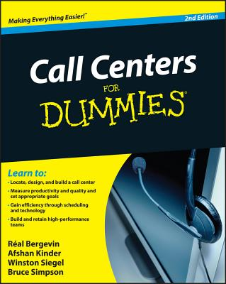 Call Centers for Dummies - Bergevin, Real, and Kinder, Afshan, and Siegel, Winston