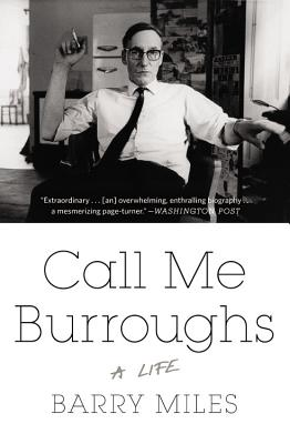 Call Me Burroughs: A Life - Miles, Barry