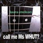 Call Me Ms Whut?