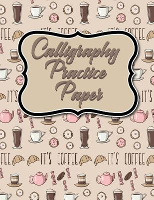 Calligraphy Practice Paper: Calligraphy Exercise Book, Calligraphy Practice Paper Lined, Calligraphy Paper For Beginners, Hand Lettering Practice, Cute Coffee Cover - Publishing, Moito