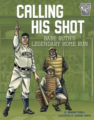 Calling His Shot: Babe Ruth's Legendary Home Run - Terrell, Brandon