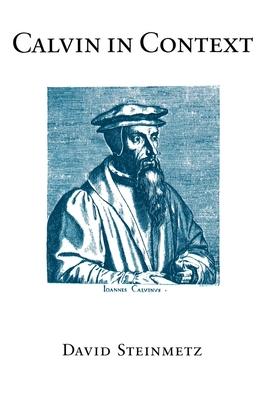 Calvin in Context - Steinmetz, David