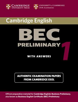 Cambridge BEC Preliminary: Practice Tests from the University of Cambridge Local Examinations Syndicate - University Of Cambridge Local Examinations Syndicate
