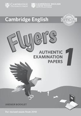 Cambridge English Flyers 1 for Revised Exam from 2018 Answer Booklet: Authentic Examination Papers -