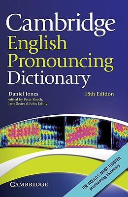 Cambridge English Pronouncing Dictionary - Jones, Daniel, and Roach, Peter (Editor), and Setter, Jane (Editor)