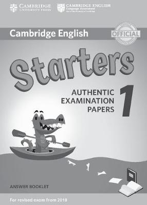 Cambridge English Starters 1 for Revised Exam from 2018 Answer Booklet: Authentic Examination Papers -