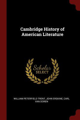 Cambridge History of American Literature - Trent, William Peterfield