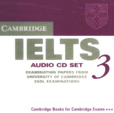 Cambridge IELTS 3 Audio CD Set: Examination Papers from the University of Cambridge ESOL Examinations - University Of Cambridge Local Examinations Syndicate