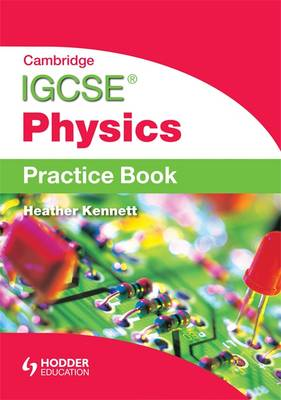 Cambridge IGCSE Physics Practice Book - Kennett, Heather