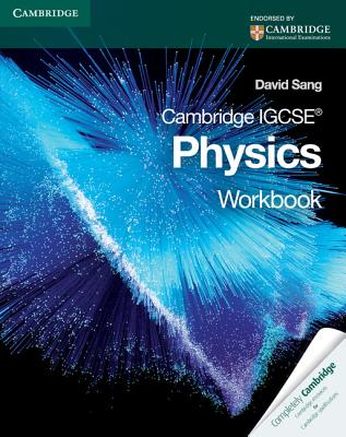 Cambridge IGCSE Physics Workbook - Sang, David
