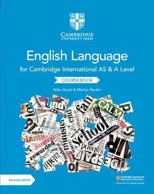 Cambridge International as and a Level English Language Coursebook - Gould, Mike, and Rankin, Marilyn