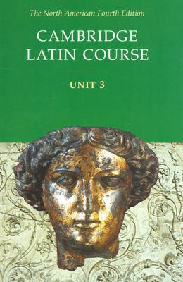 Cambridge Latin Course Unit 3 Student Text North American edition - North American Cambridge Classics Project