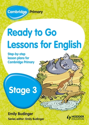 Cambridge Primary Ready to Go Lessons for English Stage 3 - Hiatt, Kay