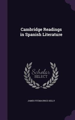 Cambridge Readings in Spanish Literature - Fitzmaurice-Kelly, James