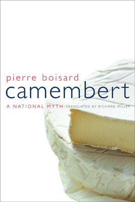Camembert: A National Myth - Boisard, Pierre