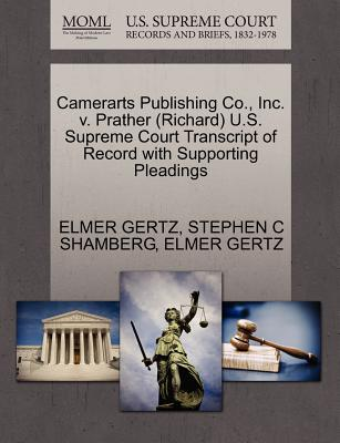 Camerarts Publishing Co., Inc. V. Prather (Richard) U.S. Supreme Court Transcript of Record with Supporting Pleadings - Gertz, Elmer, Mr., and Shamberg, Stephen C