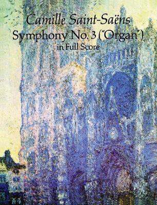 Camille Saint-Saens: Symphony No. 3 (Organ) - Saint-Saens, Camille