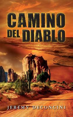 Camino del Diablo - Deconcini, Jeremy