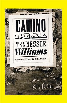 Camino Real - Williams, Tennessee, and Guare, John (Introduction by)