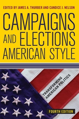 Campaigns and Elections American Style - Thurber, James A