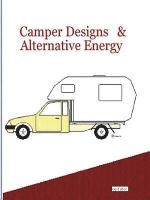 Camper Designs and Alternative Energy - Alex, Geof