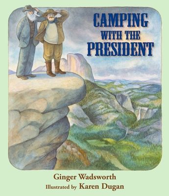 Camping with the President - Wadsworth, Ginger