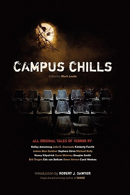 Campus Chills - Leslie, Mark (Editor), and Sawyer, Robert J (Introduction by)