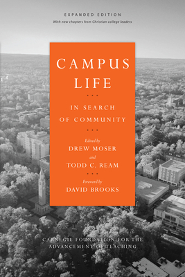 Campus Life: In Search of Community - Moser, Drew (Editor), and Ream, Todd C (Editor), and Brooks, David (Foreword by)