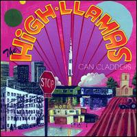 Can Cladders - The High Llamas