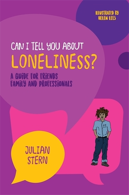 Can I Tell You about Loneliness?: A Guide for Friends, Family and Professionals - Stern, Julian