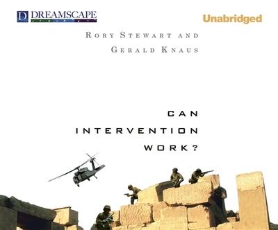 Can Intervention Work? - Stewart, Rory