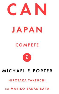 Can Japan Compete? - Porter, Michael