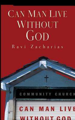 Can Man Live Without God - Zacharias, Ravi (Read by)