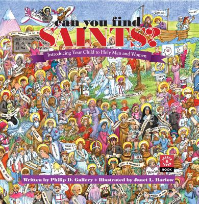 Can You Find Saints?: Introducing Your Child to Holy Men and Women - Gallery, Philip D