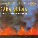 Cana Quema: Music from Oriente de Cuba