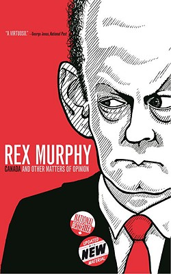 Canada and Other Matters of Opinion - Murphy, Rex