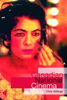 Canadian National Cinema - Gittings, Christopher E