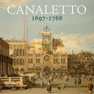 Canaletto 1697-1768 - Canaletto, and Bozena, Anna Kowalczyk (Editor)