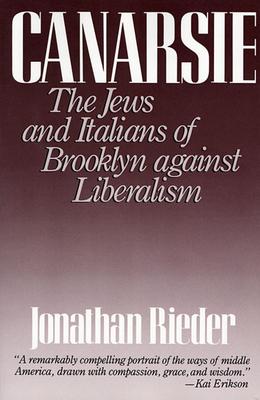 Canarsie: The Jews and Italians of Brooklyn Against Liberalism - Rieder, Jonathan