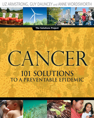 Cancer: 101 Solutions to a Preventable Epidemic - Armstrong, Liz