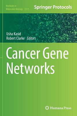 Cancer Gene Networks - Kasid, Usha N, and Clarke, Robert (Editor)