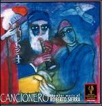 Cancionero: Chamber Music of Roberto Sierra