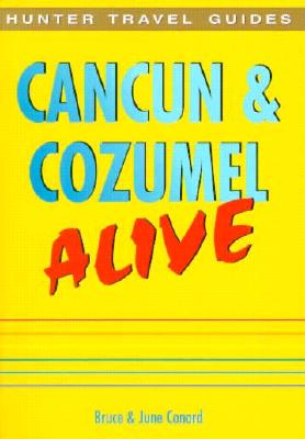 Cancun & Cozumel Alive! - Conord, Bruce, and Conord, June