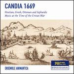 Candia 1669: Venetian, Greek, Ottoman and Sephardic Music at the Time of the Cretan War