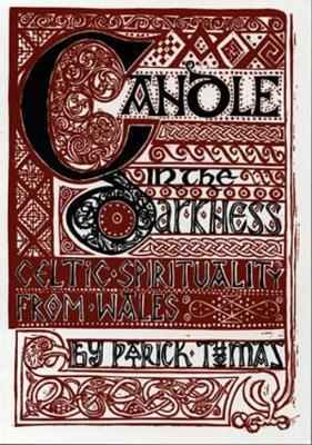 Candle in the Darkness: Celtic Spirituality from Wales - Thomas, Patrick