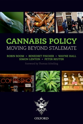 Cannabis Policy: Moving Beyond Stalemate - Room, Robin, and Fischer, Benedikt, and Hall, Wayne