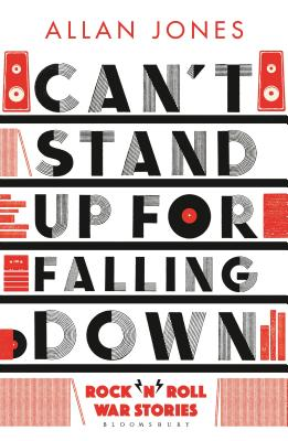 Can't Stand Up For Falling Down: Rock'n'Roll War Stories - Jones, Allan