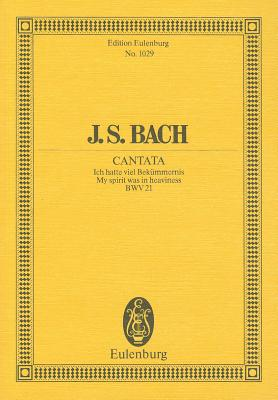 Cantata No. 21, Dominica Palmarum: My Spirit Was in Heaviness, Bwv 21 - Bach, Johann Sebastian (Composer)
