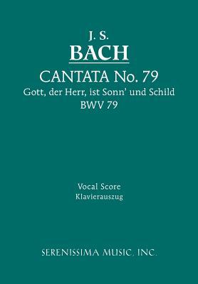 Cantata No. 79: Gott, Der Herr, Ist Sonn' Und Schild, Bwv 79 - Bach, J S